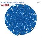 KLAUS PAIER & ASJA VALCIC À Deux album cover