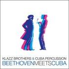 KLAZZ BROTHERS Klazz Brothers & Cuba Percussion : Beethoven Meets Cuba album cover