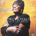 KOKO TAYLOR Old School album cover