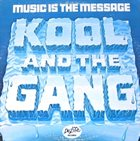 KOOL & THE GANG Music Is the Message album cover