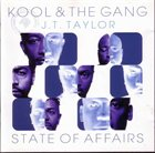 KOOL & THE GANG Kool & The Gang / J.T. Taylor : State Of Affairs album cover