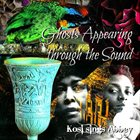 KOSI Ghosts Appearing through the Sound: Kosi sings Abbey album cover