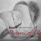 KOSI Pictures of Us album cover
