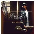 KRIS BROWNLEE Breathe: Night Sessions album cover