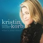 KRISTIN KORB What's Your Story album cover