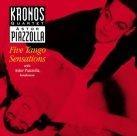 KRONOS QUARTET Astor Piazzolla: Five Tango Sensations album cover