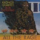 KRONOS QUARTET Bob Ostertag: All the Rage album cover