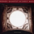 KRONOS QUARTET Early Music album cover
