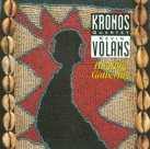 KRONOS QUARTET Kevin Volans: Hunting:Gathering album cover