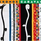 KRONOS QUARTET Kronos Caravan album cover