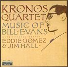 KRONOS QUARTET Music of Bill Evans album cover