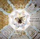 KRONOS QUARTET Music of Vladimir Martynov album cover