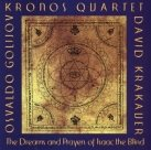 KRONOS QUARTET Osvaldo Golijov: The Dreams and Prayers of Isaac the Blind album cover