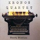 KRONOS QUARTET Short Stories album cover