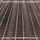 KRONOS QUARTET Steve Reich: Different Trains album cover