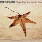 KRONOS QUARTET Terry Riley: Requiem for Adam album cover