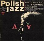 KRZYSZTOF KOMEDA Astigmatic album cover