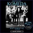 KRZYSZTOF KOMEDA Genius of Krzysztof Komeda: Vol. 10 - Astigmatic in Concert (1965) album cover