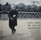 KRZYSZTOF KOMEDA Ballet études - The Music of Komeda album cover