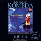 KRZYSZTOF KOMEDA Genius of Krzysztof Komeda: Vol. 6 - Crazy Girl / Knife in the Water album cover