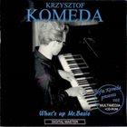 KRZYSZTOF KOMEDA Genius of Krzysztof Komeda: Vol. 9 - What's Up, Mr. Basie? (1963) album cover