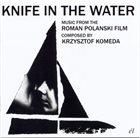 KRZYSZTOF KOMEDA Knife In The Water (Music From The Roman Polanski Film) album cover