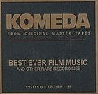 KRZYSZTOF KOMEDA KOMEDA From Original Master Tapes Best Ever Film Music album cover