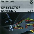 KRZYSZTOF KOMEDA Krzysztof Komeda (Polish Jazz vol.3) album cover