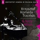 KRZYSZTOF KOMEDA Krzysztof Komeda W Polskim Radiu Vol.03 : Krzysztof Komeda & Jerzy Milian album cover