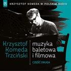 KRZYSZTOF KOMEDA Krzysztof Komeda W Polskim Radiu Vol.05 – Muzyka Baletowa I Filmowa : Czesc Druga album cover