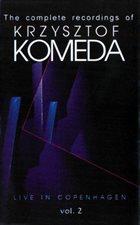 KRZYSZTOF KOMEDA Live In Copenhagen Vol. 2 album cover