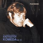 KRZYSZTOF KOMEDA The Complete Recordings of Krzysztof Komeda: Vol. 14 - Film Music album cover