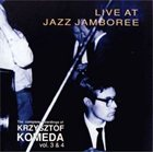 KRZYSZTOF KOMEDA The Complete Recordings of Krzysztof Komeda: Vol. 3 & 4 - Live at Jazz Jamboree (1963/1965) album cover