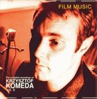 KRZYSZTOF KOMEDA The Complete Recordings of Krzysztof Komeda: Vol. 9 - Film Music album cover