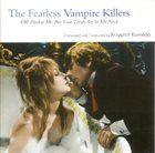 KRZYSZTOF KOMEDA The Fearless Vampire Killers - Or: Pardon Me, But Your Teeth Are In My Neck (Original Soundtrack) album cover