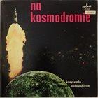 KRZYSZTOF SADOWSKI Na Kosmodromie album cover