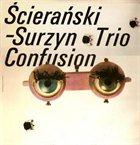 KRZYSZTOF ŚCIERAŃSKI Confusion album cover