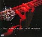 KRZYSZTOF ŚCIERAŃSKI Directions album cover