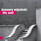 KSAWERY WÓJCIŃSKI The Soul album cover