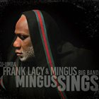 KU-UMBA FRANK LACY Frank Lacy & Mingus Big Band : Mingus Sings album cover