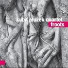 KUBA PLUZEK Kuba Płużek Quartet : Froots album cover