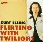 KURT ELLING Flirting With Twilight album cover