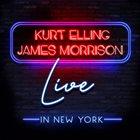 KURT ELLING Kurt Elling / James Morrison : Live in New York album cover