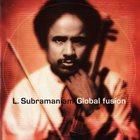 L SUBRAMANIAM Global Fusion album cover