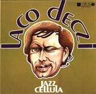 LACO DECZI Jazz Cellula album cover
