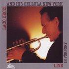 LACO DECZI Laco Deczi And His Cellula New York : Live In Všenory album cover