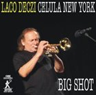 LACO DECZI Laco Deczi, Celula New York : Big Shot album cover