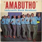 LADYSMITH BLACK MAMBAZO Amabutho album cover