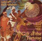 LADYSMITH BLACK MAMBAZO Gift Of The Tortoise album cover