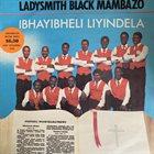 LADYSMITH BLACK MAMBAZO Ibhayibheli Liyindlela album cover